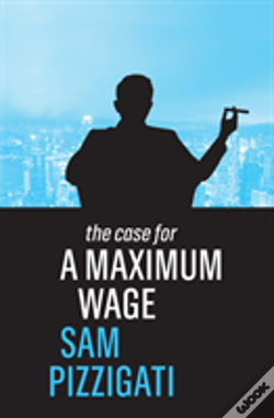 Wook.pt - The Case For A Maximum Wage