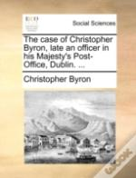 The Case Of Christopher Byron, Late An O