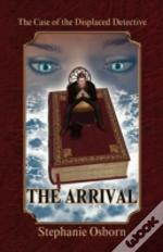 The Case Of The Displaced Detective: The Arrival