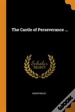 The Castle Of Perseverance ...