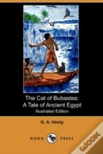 The Cat Of Bubastes: A Tale Of Ancient E