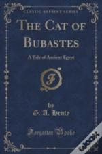The Cat Of Bubastes: A Tale Of Ancient Egypt (Classic Reprint)