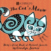 The Cat'S Meow: Baby'S First Book Of Animals
