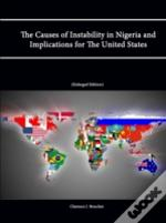 The Causes Of Instability In Nigeria And Implications For The United States (Enlarged Edition)