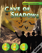 The Cave Of Shadows - Explore Light And Use Science To Survive