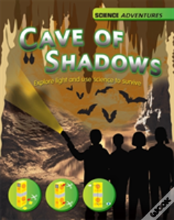 Wook.pt - The Cave Of Shadows - Explore Light And Use Science To Survive
