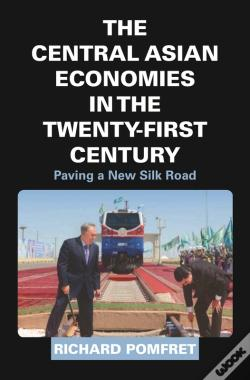 Wook.pt - The Central Asian Economies In The Twenty-First Century