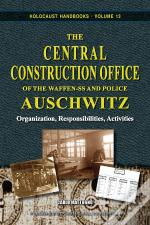 The Central Construction Office Of The Waffen-Ss And Police Auschwitz