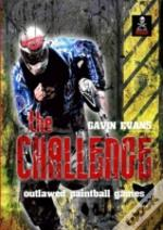The Challenge - Outlawed Paintball Games