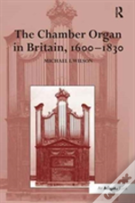 The Chamber Organ In Britain 1600