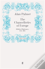 The Chancelleries Of Europe
