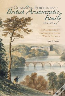 Wook.pt - The Changing Fortunes Of A British Aristocratic Family, 1689-1976