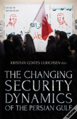 Wook.pt - The Changing Security Dynamics Of The Persian Gulf