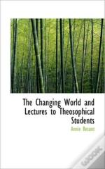 The Changing World And Lectures To Theos