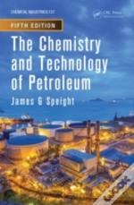 The Chemistry And Technology Of Petroleum, Fifth Edition