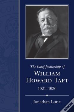Wook.pt - The Chief Justiceship Of William Howard Taft, 1921-1930