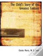 The Child'S Story Of The Greatest Centur