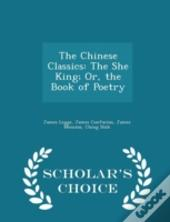 The Chinese Classics: The She King; Or,