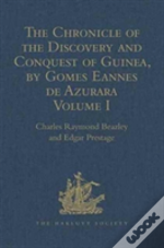 The Chronicle Of The Discovery And Conquest Of Guinea. Written By Gomes Eannes De Azurara