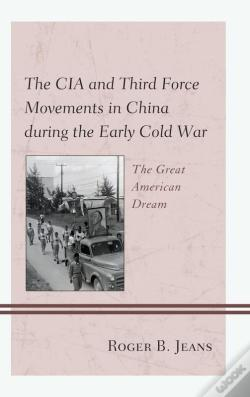 Wook.pt - The Cia And Third Force Movements In China During The Early Cold War