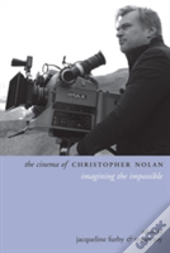 The Cinema Of Christopher Nolan