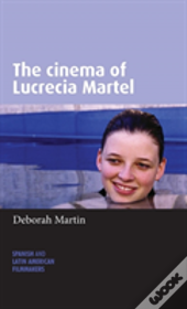 The Cinema Of Lucrecia Martel