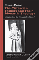 The Cistercian Fathers And Their Monastic Theology