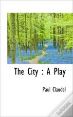 The City : A Play