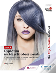 The City & Guilds Textbook Level 2 Diploma For Hair Professionals For Apprenticeships In Professional Hairdressing And Professional Barbering