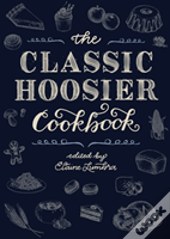 The Classic Hoosier Cookbook