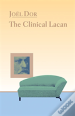 The Clinical Lacan