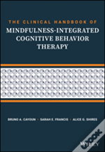 The Clinician'S Guide To Mindfulness-Integrated Cbt