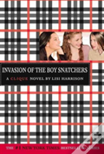 The Clique #4: Invasion Of The Boy Snatchers