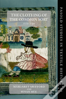 The Clothing Of The Common Sort, 1570-1700