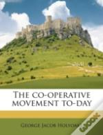 The Co-Operative Movement To-Day