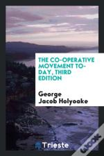The Co-Operative Movement To-Day, Third Edition