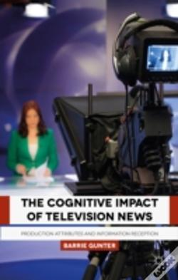 Wook.pt - The Cognitive Impact Of Television News