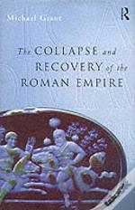 The Collapse And Recovery Of The Roman Empire