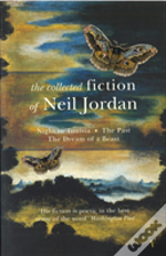 The Collected Fiction Of Neil Jordan