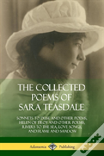 The Collected Poems Of Sara Teasdale