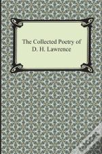 The Collected Poetry Of D. H. Lawrence