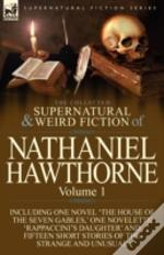 The Collected Supernatural And Weird Fiction Of Nathaniel Hawthorne