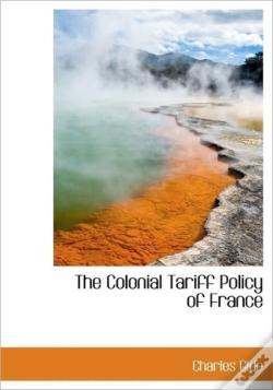 Wook.pt - The Colonial Tariff Policy Of France