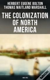 The Colonization Of North America: 1492-1783
