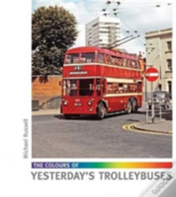 Wook.pt - The Colours Of Yesterday'S Trolleybuses