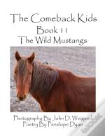 The Comeback Kids--Book 11--The Wild Mustangs