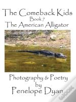 The Comeback Kids, Book 7, The American Alligator