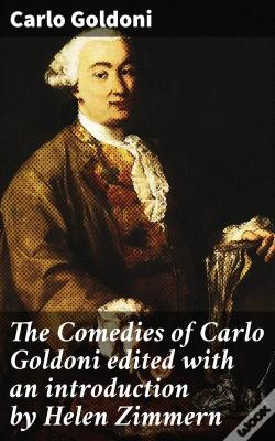 Wook.pt - The Comedies Of Carlo Goldoni Edited With An Introduction By Helen Zimmern