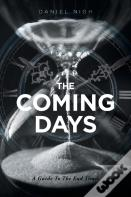 The Coming Days
