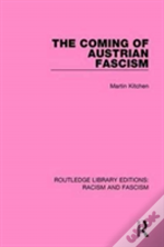 The Coming Of Austrian Fascism
